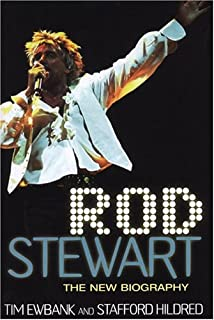 Rod Stewart: The New Biography