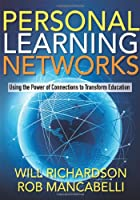 Personal Learning Networks: Using the Power of Connections to Transform Education (Essentials for Principals)