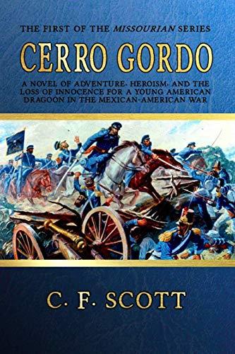 Cerro Gordo: An Historical Western Adventure (The Missourian Series Book 1)
