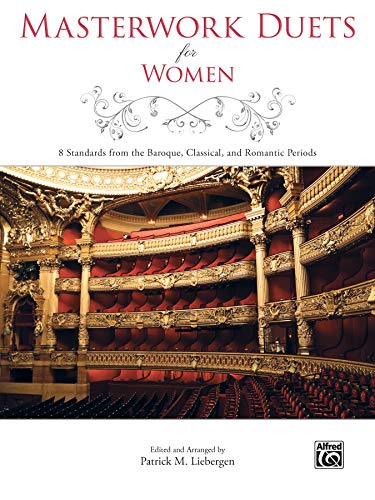 Masterwork Duets for Women - 8 Standards from the Baroque, Classical, and Romantic Periods