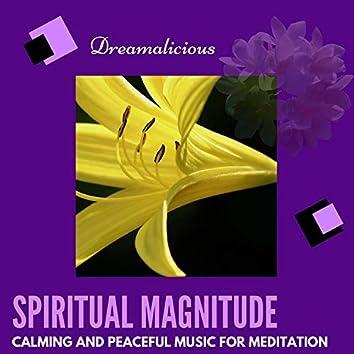 Spiritual Magnitude - Calming And Peaceful Music For Meditation