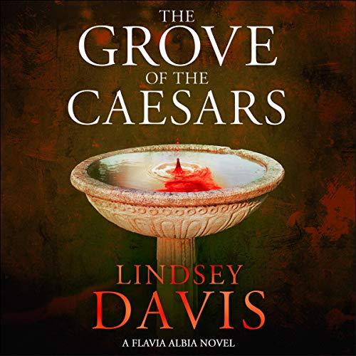 The Grove of the Caesars: Flavia Albia, Book 8