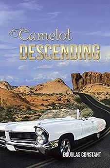 Camelot Descending by [Douglas Constant]