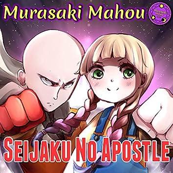 """Seijaku no Apostle (From """"One Punch Man"""")"""