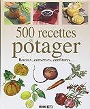 500 recettes du potager - Bocaux, conserves, confitures...