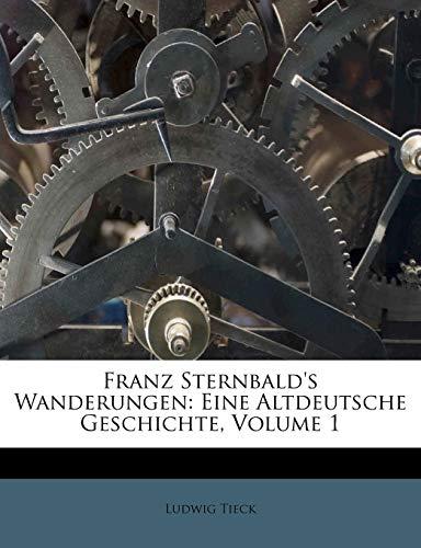 Tieck, L: Franz Sternbald's Wanderungen: Eine Altdeutsche Ge