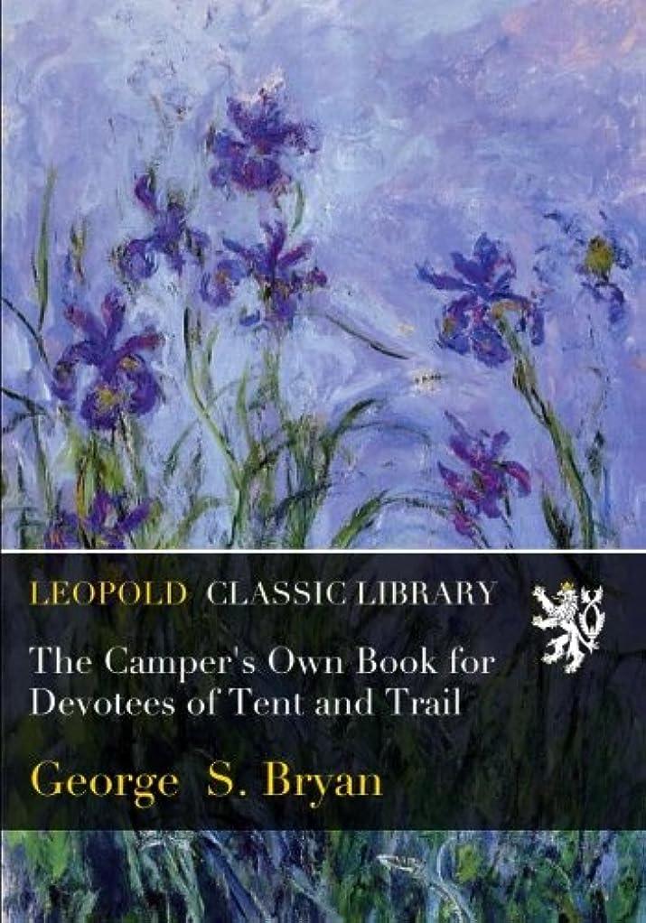 フレームワーク名門スロベニアThe Camper's Own Book for Devotees of Tent and Trail