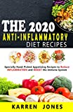THE 2020 ANTI-INFLAMMATORY DIET RECIPES: Specially Hand-Picked Appetizing Recipes to Reduce INFLAMMATION and BOOST the Immune System