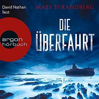 Die Überfahrt                   Autor:                                                                                                                                 Mats Strandberg                               Sprecher:                                                                                                                                 David Nathan                      Spieldauer: 16 Std. und 5 Min.     333 Bewertungen     Gesamt 3,7