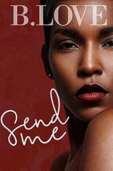 Send Me (Joaquin & Nayeli Book 1) by [B. Love]