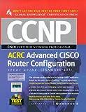 CCNP Advanced CISCO Router Configuration Study Guide : (Exam 640-403)