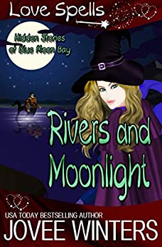 Rivers and Moonlight (Hidden Tales of Blue Moon Bay Book 2) by [Jovee Winters]