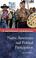 Native Americans and Political Participation: A Reference Handbook (Political Participation in America)