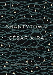 Books Set In Argentina, Shantytown by César Aira - argentina books, argentina novels, argentina literature, argentina fiction, argentina, argentine authors, argentina travel, best books set in argentina, popular argentina books, argentina reads, books about argentina, argentina reading challenge, argentina reading list, argentina culture, argentina history, argentina travel books, argentina books to read, novels set in argentina, books to read about argentina, argentina packing list, south america books, book challenge, books and travel, travel reading list, reading list, reading challenge, books to read, books around the world