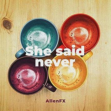 She Said Never