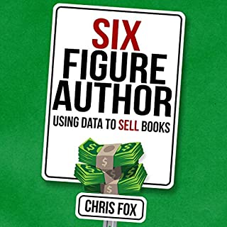 Six Figure Author     Using Data to Sell Books               By:                                                                                                                                 Chris Fox                               Narrated by:                                                                                                                                 Ryan Kennard Burke                      Length: 2 hrs     7 ratings     Overall 4.4