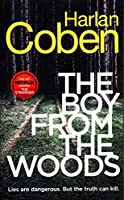 The Boy from the Woods: New from the #1 bestselling creator of the hit Netflix series The Stranger