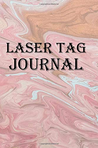 Laser Tag Journal: Keep track of your laser tag conquests