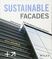 Sustainable Facades: Design Methods for High-Performance Building Envelopes