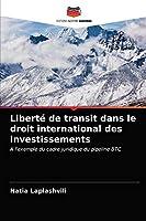Liberté de transit dans le droit international des investissements