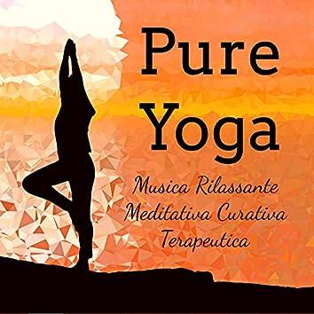 Pure Yoga - Musica Rilassante Meditativa Curativa Terapeutica per Massoterapia Centro di Energia Benessere Fisico e Mentale con Suoni New Age Ambientali Spirituali e Strumentali