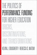 The Politics of Performance Funding for Higher Education