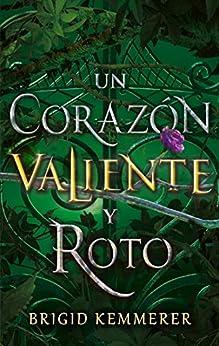 Un corazón valiente y roto (Puck) (Spanish Edition) by [Brigid Kemmerer, Julieta María Gorlero]
