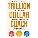 Trillion Dollar Coach: The Leadership Handbook of Silicon Valley's Bill Campbell (English Edition)