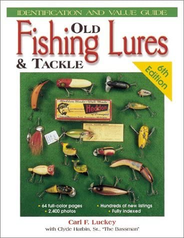 By Carl F Luckey Old Fishing Lures Tackle Identification and Value Guide Old F 6th Edition 2002 product image