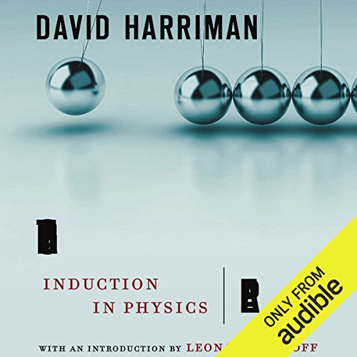 The Logical Leap     Induction in Physics              By:                                                                                                                                 David Harriman                               Narrated by:                                                                                                                                 Erik Singer                      Length: 10 hrs and 8 mins     9 ratings     Overall 3.1