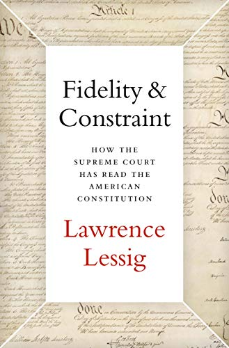 Fidelity & Constraint: How the Supreme Court Has Read the American Constitution (English Edition)