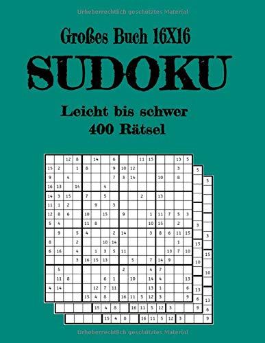 Großes Buch 16X16, Sudoku Leicht bis schwer 400 Rätsel: Riesige Schnäppchen-Sammlung von 320 Puzzles und Lösungen, leicht bis schwer, jede Menge Herausforderungen und Spaß für Ihr Gehirn!