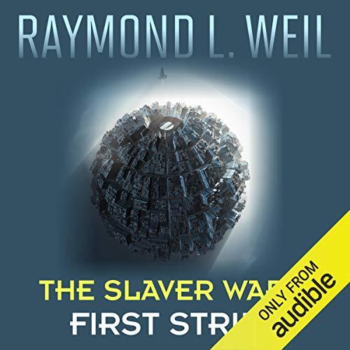 First Strike: The Slaver Wars, Book 4