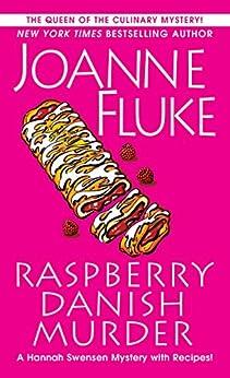 Raspberry Danish Murder (A Hannah Swensen Mystery Book 22) by [Joanne Fluke]