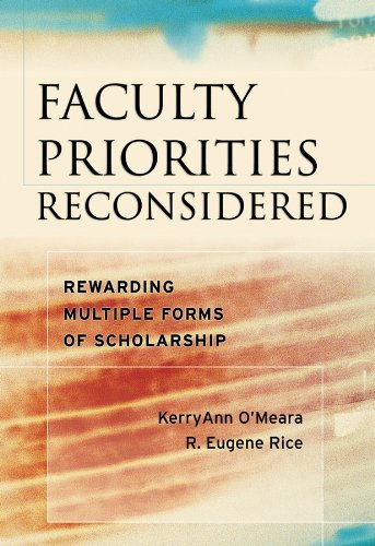 Faculty Priorities Reconsidered: Rewarding Multiple Forms of Scholarship (English Edition)