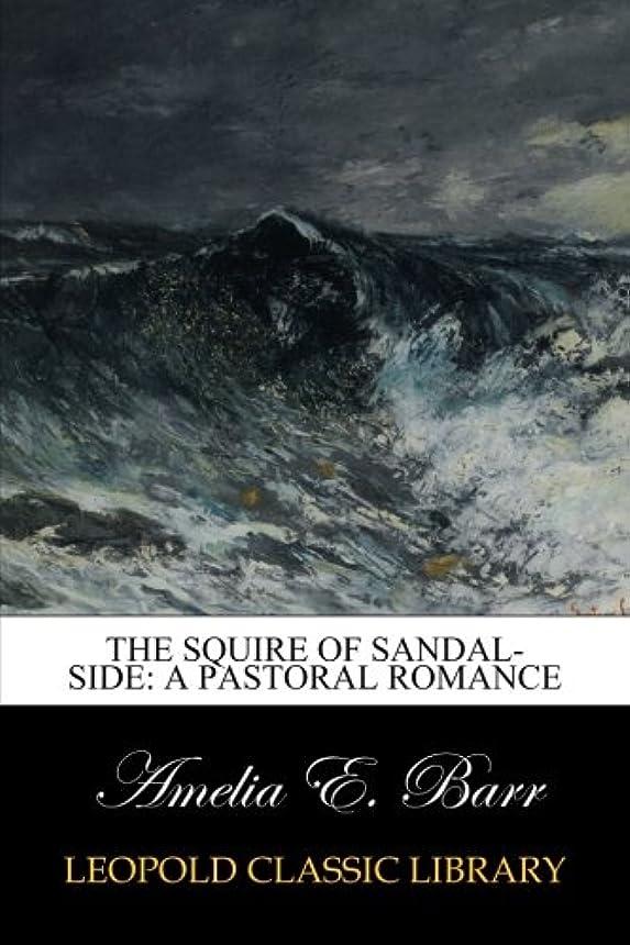 スティーブンソン拷問終了しましたThe Squire of Sandal-Side: A Pastoral Romance