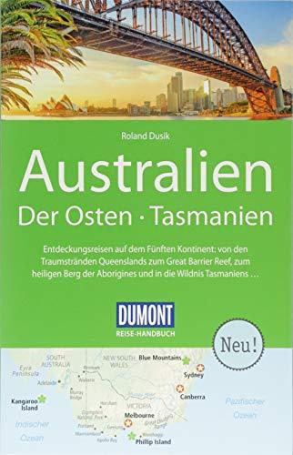 DuMont Reise-Handbuch Reiseführer Australien, Der Osten und Tasmanien: mit Extra-Reisekarte