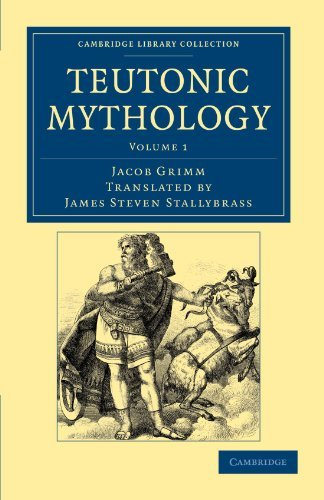 Teutonic Mythology (Cambridge Library Collection - Anthropology) (Volume 1) by Jacob Grimm (2012-04-26)