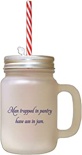 Navy Man Trapped In Pantry Has Ass In Jam Frosted Glass Mason Jar With Straw