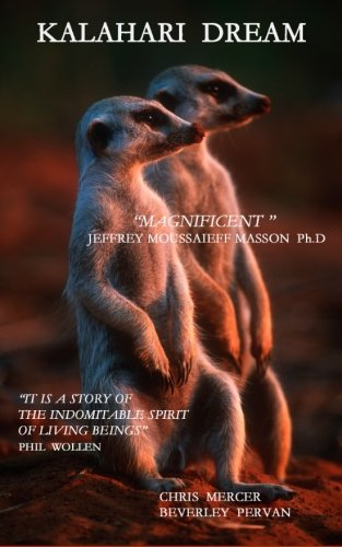 Image of Kalahari Dream: The true story of one couple's efforts to save wildlife in the Kalahari. Sixty video clips and over 100 photos of endearing Kalahari animals.