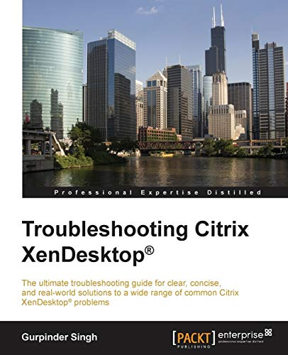 Troubleshooting Citrix XenDesktop® (English Edition)