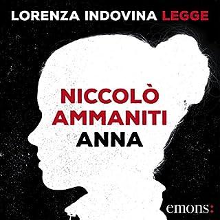 Anna                   Di:                                                                                                                                 Niccolò Ammaniti                               Letto da:                                                                                                                                 Lorenza Indovina                      Durata:  8 ore e 4 min     283 recensioni     Totali 4,3