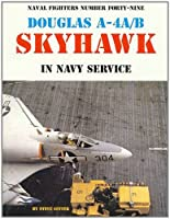 Douglas A-4A/B Skyhawk: In Navy Service (Naval Fighters)
