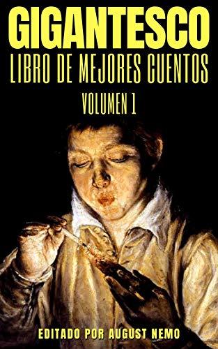 Gigantesco Libro de los Mejores Cuentos - Volume 1 (Gigantesco: Libro de los mejores cuentos)