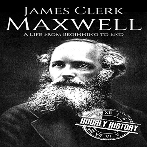 『James Clerk Maxwell: A Life from Beginning to End』のカバーアート