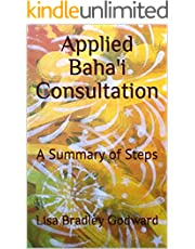 Applied Baha'i Consultation: A Summary of Steps