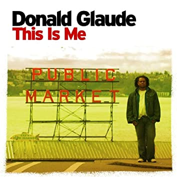 This Is Me (Continuous DJ Mix By Donald Glaude)