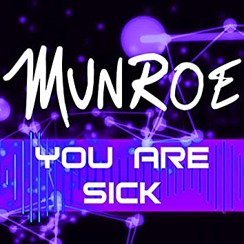 You Are Sick
