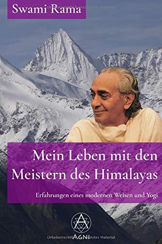 Mein Leben mit den Meistern des Himalayas: Erfahrungen eines modernen Weisen und Yogi