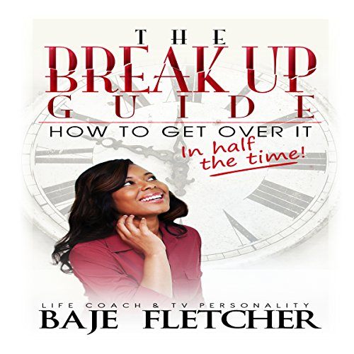 The Break up Guide     How to Get Over It in Half the Time              By:                                                                                                                                 Baje Fletcher                               Narrated by:                                                                                                                                 Baje Fletcher                      Length: 2 hrs and 10 mins     8 ratings     Overall 3.9